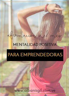 Si tienes una mentalidad positiva, abrirás las puertas para que sucedan muchas cosas buenas.