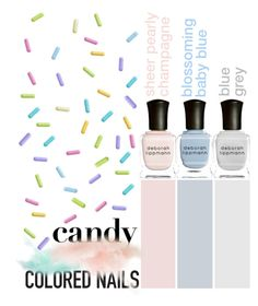 """CANDY"" by sevenpixpig ❤ liked on Polyvore featuring beauty, Deborah Lippmann, nailart, pastels and sweetnails"