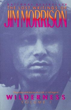 Jim Morrison, Wilderness, compiled from the literary estate of the singer who brought a wildly lyrical poetry of the damned to the world of rock 'n' roll. #jimmorrison #jimmorrisonpoetry #thedoors