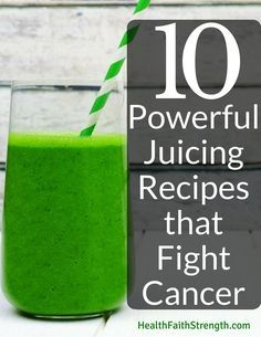 Many of the fruits, vegetables, herbs, and spices that are in these juicing recipes contain wonderful cancer-fighting properties. | HealthFaithStrength.com