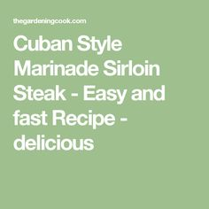 Cuban Style Marinade Sirloin Steak - Easy and fast Recipe - delicious