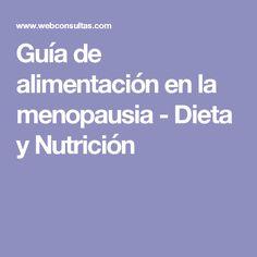 Guía de alimentación en la menopausia - Dieta y Nutrición