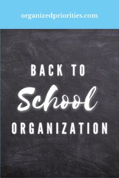 Back to School Is Here – Tips for Back-to-School Organization – Organized Priorities