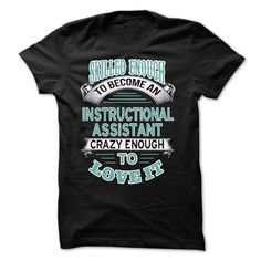 Skilled Enough To Become A Instructional Assistant Crazy Enough To Love It T-Shirt, Hoodie Instructional Assistant