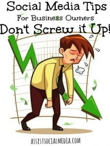 Social Media Tips For Business Owners, How NOT to Screw it Up! #SocialMediaTips