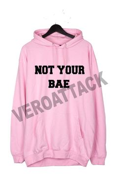 not your bae pink color Hoodie