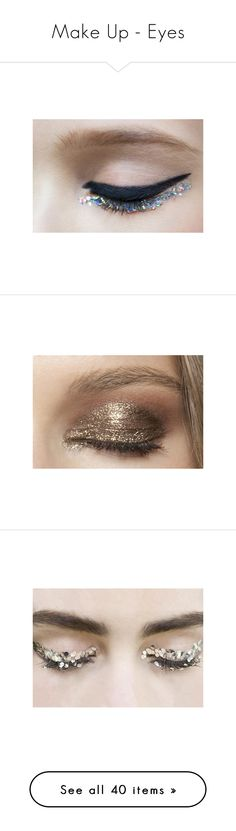 """""""Make Up - Eyes"""" by giovanna1995 ❤ liked on Polyvore featuring pictures, eyes, makeup, photos, images, backgrounds, filler, beauty products, beauty and eye makeup"""