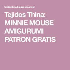 Tejidos Thina: MINNIE MOUSE AMIGURUMI PATRON GRATIS