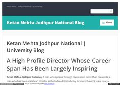 Ketan Mehta Jodhpur National is a famous bollywood indnan film maker who has made more than a dozen award winning bollywood movies and has worked on a lot of indian TV series too.