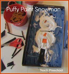 Puffy Paint Snowman by Teach Preschool    http://www.teachpreschool.org/2013/01/making-puffy-paint-snowmen-in-preschool/