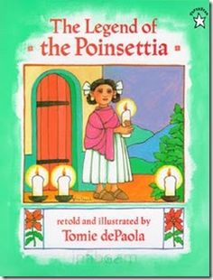 """The Legend of Poinsettia"" by Tomie dePaola; this would be a great Christmas tradition to start with your children. The story has a great message and shares the beauty of another culture, in this case, Mexico."