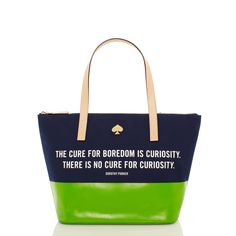 """The cure for boredom is curiosity. There is no cure for curiosity.""  Great quote, and even better on a tote! #katespade"