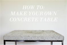 Irrelephant: HOW TO: DIY Concrete Coffee Table