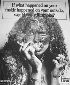 More recently, anti-tobacco campaigns have gotten more graphic about the negative consequences of smoking, such as this poster from the American Cancer Society's Nasty Effects campaign. Today, 1 in 5 American adults is a smoker.