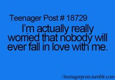 """Teenager Posts<<<<< I'm genuinely scared of this too. I told one of my guy friends cause we where doing biggest fears, he looked at me with the most seriouse look I have ever seen him have & said """" I think there is someone for everyone everywhere"""" Teenager Quotes, Teen Quotes, Teenager Posts, Funny Relatable Memes, Funny Quotes, Life Quotes, Relatable Posts, Post Quotes, 20 Years Old"""