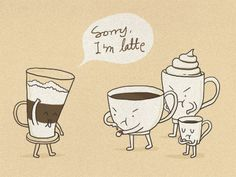 Sorry I'm Latte by ilovedoodle