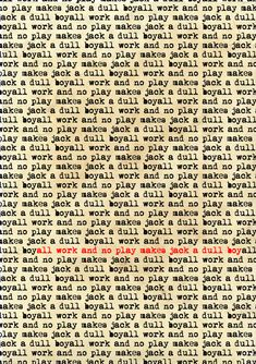 "Based on the movie ""The Shining"" All work and no play makes jack a dull boy 2 Play Quotes, Movie Quotes, Scary Movies, Horror Movies, Doctor Sleep, Roman, Best Horrors, Movie Poster Art, Vintage Horror"