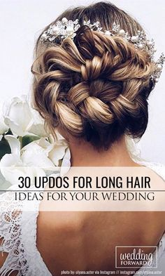 30 Most Outstanding Wedding Updos For Long Hair ❤ We have collected the most o...