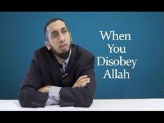 When you disobey Allah - Scary Reminder - Nouman Ali Khan - YouTube