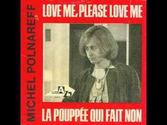 Michel Polnareff - La poupée qui fait non Michel Polnareff, French Pop, Please Love Me, Music Publishing, Music Artists, Greece, Writer, Album, My Love