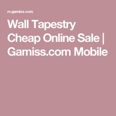 Wall Tapestry Cheap Online Sale | Gamiss.com Mobile