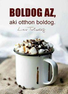 Lev Tolsztoj idézete a boldogságról. A kép forrása: Életszépítők Magazin Favorite Quotes, Best Quotes, Life Quotes, Good Morning Coffee, Winter Drinks, Inspirational Quotes, Motivational Quotes, Happy B Day, Yummy Drinks