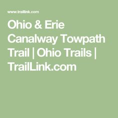 Ohio & Erie Canalway Towpath Trail | Ohio Trails | TrailLink.com