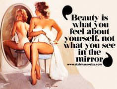 Beauty is what you feel about yourself, not what you see in the mirror.