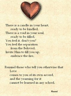There is a candle in your heart... you feel it don't you? x
