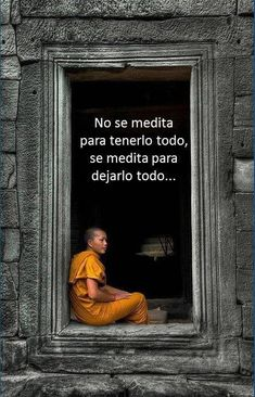 Translation: One does not meditate to have it all, one meditates to leave it all.  Love this!