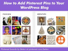 Follow this quick tutorial on how to add your fabulous Pinterest pins to your WordPress blog, by Jesse Luna at: http://www.jpluna.com/socialactionweb/2012/02/20/how-to-add-pinterest-pins-to-your-blog/.