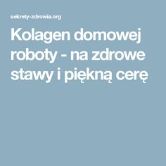 Kolagen domowej roboty - na zdrowe stawy i piękną cerę My Favorite Food, Favorite Recipes, Face Massage, Day Makeup, Makeup Yourself, Good To Know, Natural Health, Healthy Life, Natural Remedies