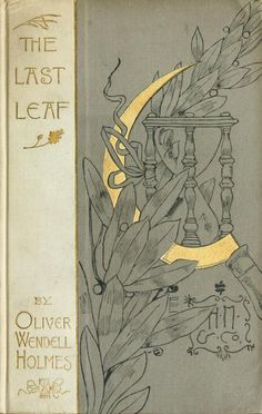 Oliver Wendell Holmes, The Last Leaf (1895) Illustrations by George Wharton Edwards