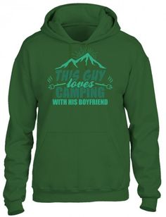 this guy loves camping with his boyfriend HOODIE