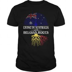 I Love Living in Australia with belgian roots T shirt