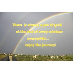#Rainbows usually come after the #storm. At the end of every rainbow sits a pot of #gold if we are willing to recognize it.  Life is a process and when we are in the moment of #struggle  we forget everything will eventually resolve. It always does. What we forget is to enjoy the journey along the way. There can be no#happy ending to an unhappy #journey as it defies universal law. If you're going through something know that it will resolve itself eventually, and in most cases quickly, if you…