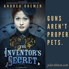 """""""This is why I keep telling Ash to get you a cat or a bird. Guns aren't proper pets.""""  ― Andrea Cremer, The Inventor's Secret  Excerpt from The Inventor's Secret #steampunk #ya #amreading #teasertuesday @andreacremer https://wp.me/p3Nz8P-15T"""