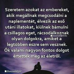 Lásd meg a csodát ami körbevesz! Motivational Quotes, Funny Quotes, Life Quotes, Positive Thoughts, Just Do It, Motivation Inspiration, Karma, Wise Words, Favorite Quotes