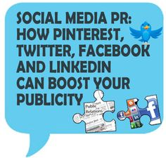 Social Media News & Tips / Social Media #PR: How #Pinterest, #Twitter, #Facebook and #LinkedIn Can Boost Your Publicity