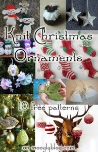 10 Free Knit Christmas Ornament Patterns http://www.mooglyblog.com/10-free-knit-christmas-ornament-patterns/