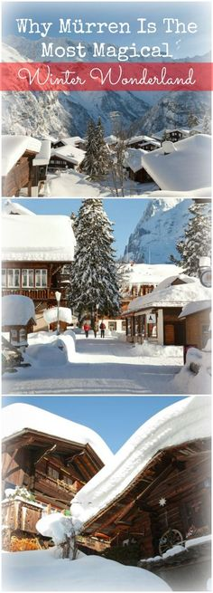 Switzerland: Why Mürren is the most Magical Winter Wonderland. It is like finding yourself in the magical tiny world on top of a Christmas cake: a perfection that you couldn't believe exists in the real world.