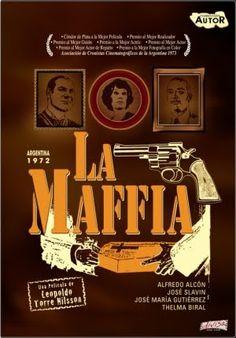 La Maffia (1972) Stars: Alfredo Alcón, Thelma Biral, José Slavin ~  Director: Leopoldo Torre Nilsson (Won 3 Argentinean Film Critics Association Awards 1973)