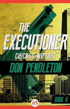 The Executioner, Chicago Wipeout. Book 8