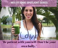 Meet Alexa Carlin - our January MFS Fit Babe via www.myfitstation.com #fitspiration #greenjuice