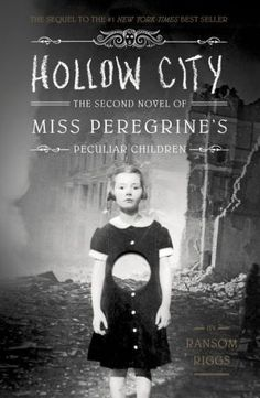 Hollow+City:+The+Second+Novel+of+Miss+Peregrine's+Peculiar+Children