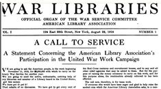 1918, Nov. 11: The ALA War Service Committee calls for another book drive starting on this day, but Armistice is declared. Nonetheless, ALA continues to supply books to troops as they demobilize, reaching a peak in April 1919.