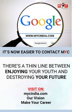 There's a thin line between enjoying your youth and destroying your future Visit on: mycindia.com Our Vision Make Your Career