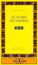 El acero de Madrid                                                              . (CLASICOS CASTALIA. C/C.) de Stefano Arata http://www.amazon.es/dp/8470398709/ref=cm_sw_r_pi_dp_UgG2ub0839P4K
