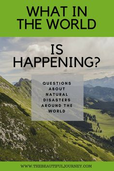 What on earth is happening with all the widespread natural disasters? How can one make sense of all the chaos? Those are hard questions, but I believe there are answers that will help us find peace and hope in times like these.