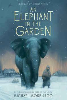 Title: An Elephant in the Garden Author: Michael Morpurgo Genre: Young adult historical fiction How I got the book: I bought it Summary (from Goodreads): With Lizzie's father fighting in World War … I Love Books, Great Books, My Books, Library Books, Retro Humor, Reading Lists, Book Lists, Reading Books, Reading Time